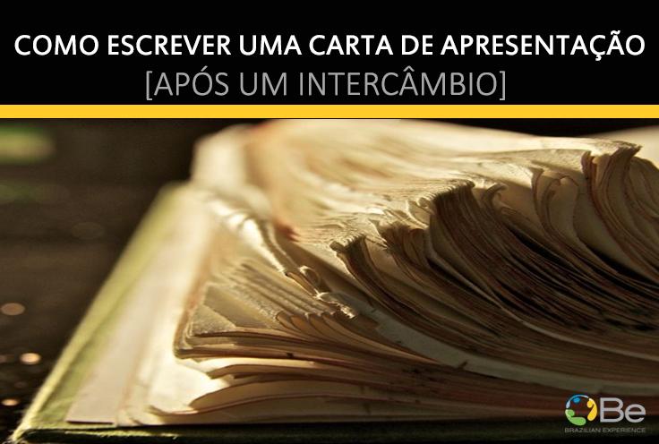 Como Escrever Uma Carta De Apresenta O Ap S Um Interc Mbio Brazilian Experience